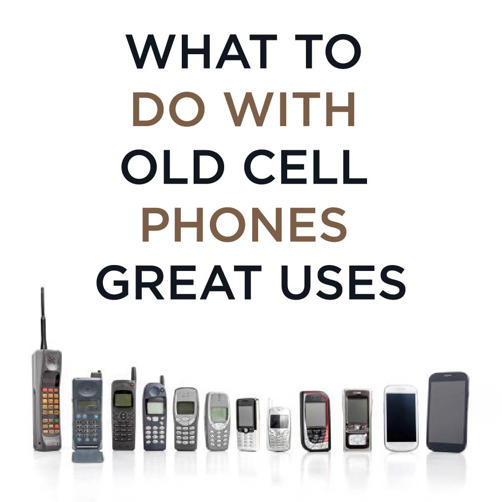 What To Do With Old Broken Cell Phones